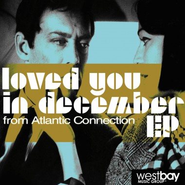 Atlantic Connection - Loved You in December EP