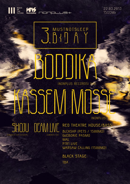 MUSTNOTSLEEP 3. B-DAY: BODDIKA, KASSEM MOSSE Nonplus Records Showcase