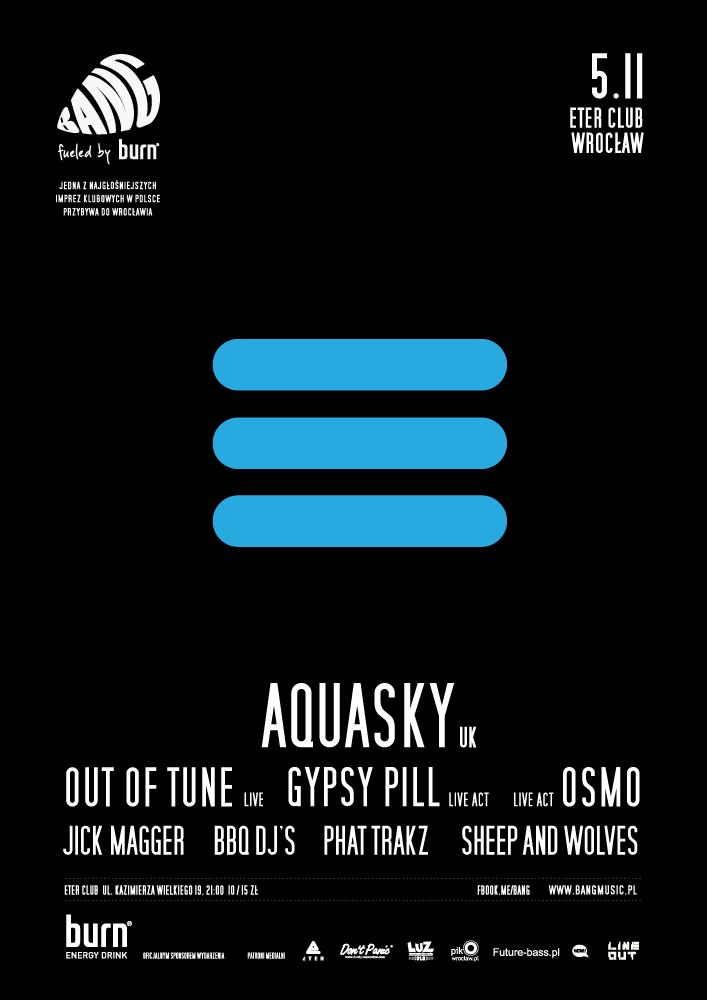 BANG! fueled by Burn with Aquasky @ Klub Eter