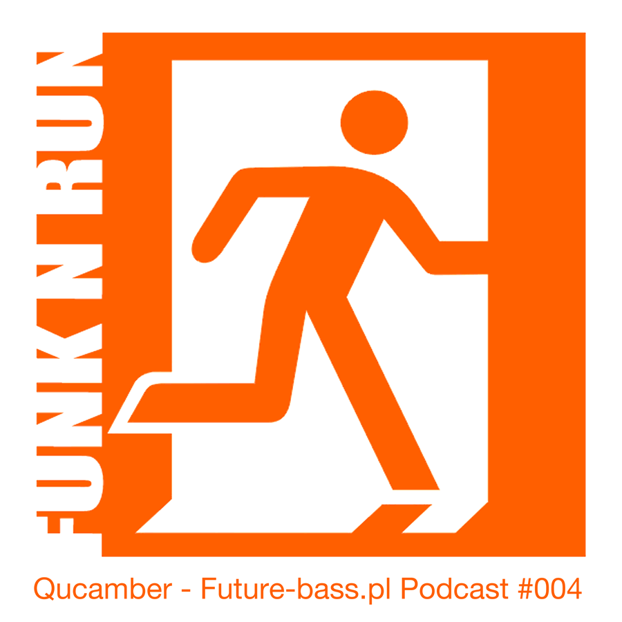 Qucamber - Future-bass.pl Podcast #004