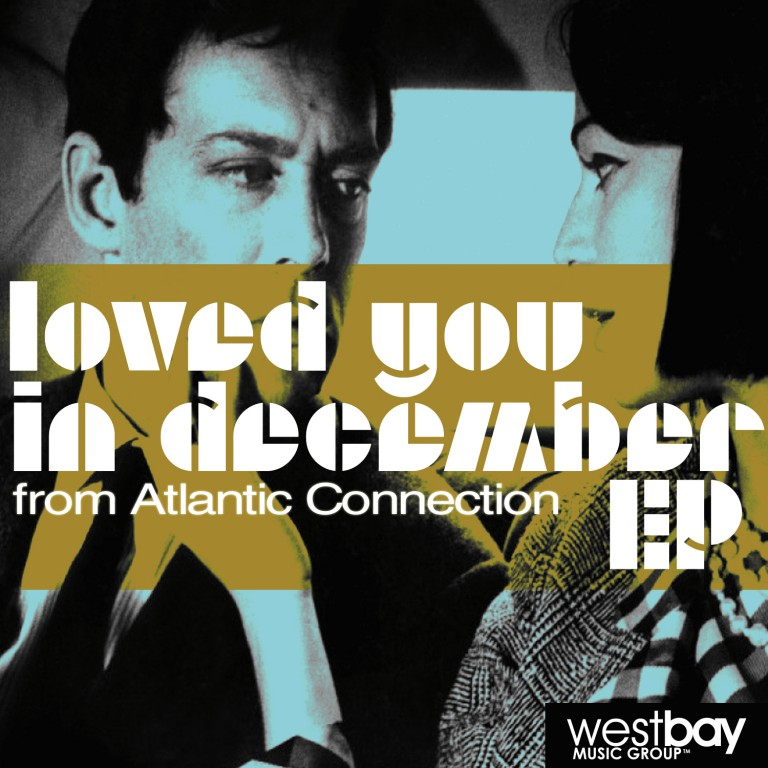 Atlantic Connection – Loved You In December