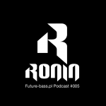 Ronin - Future-bass.pl Podcast #005