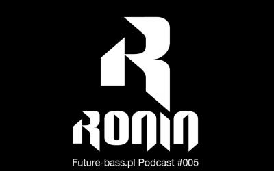 Ronin – Podcast #005