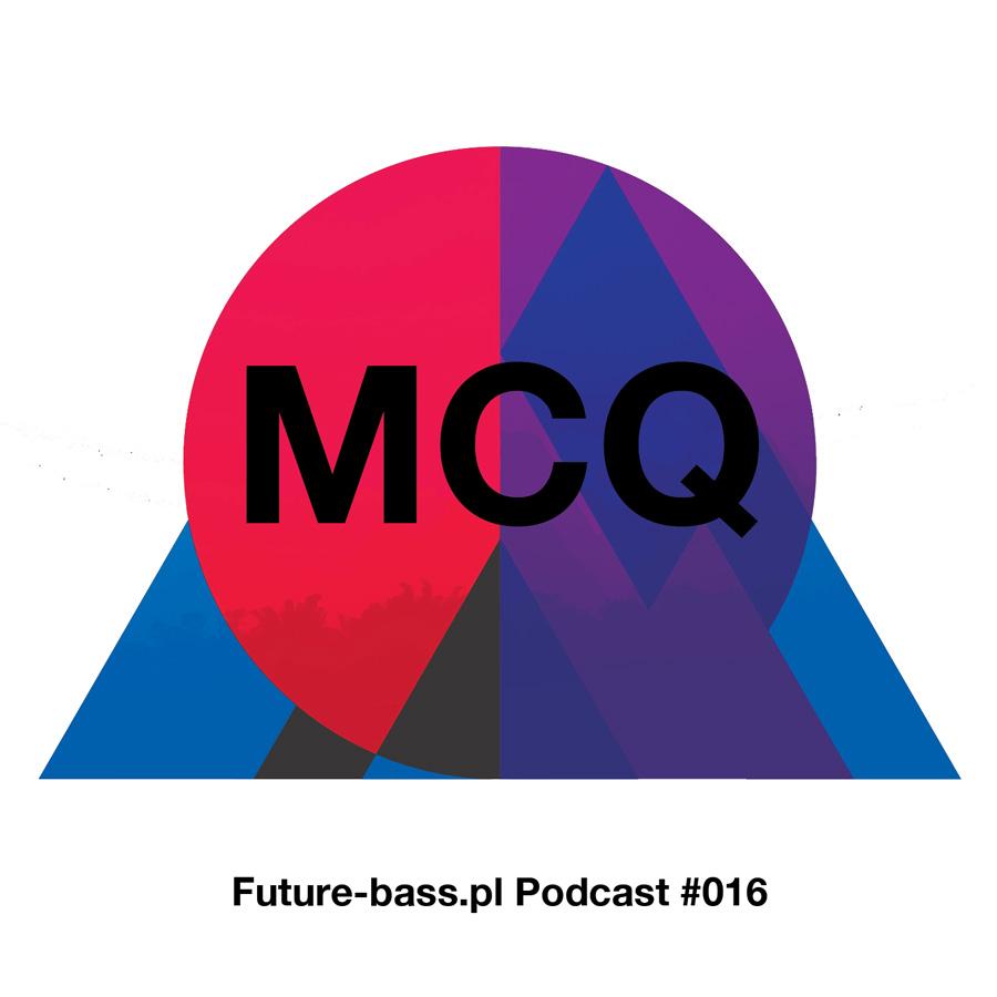 MCQ Future-bass.pl Podcast #016