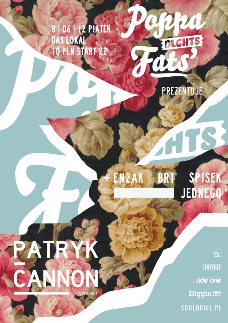 POPPA FATS' PRSNTS: Patryk Cannon
