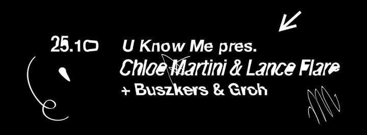 U Know Me pres. Chloe Martini & Lance Flare + Buszkers & Groh