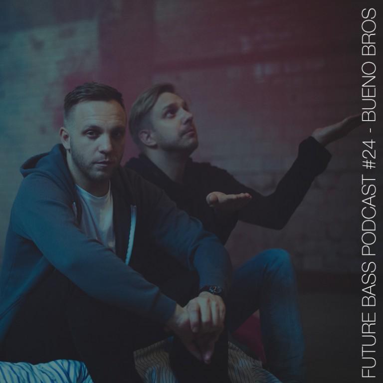Bueno Bros – Podcast #24